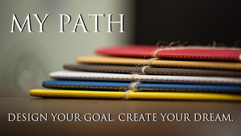 MY PATH Journal Design your Goal Create your Dream